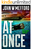 AT Once (An Alex Troutt Thriller, Book 3) (Redemption Thriller Series)