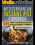Mediterranean Instant Pot Cookbook: 555 Quick & Easy Mediterranean Diet Instant Pot Recipes For Beginners: Healthy and…