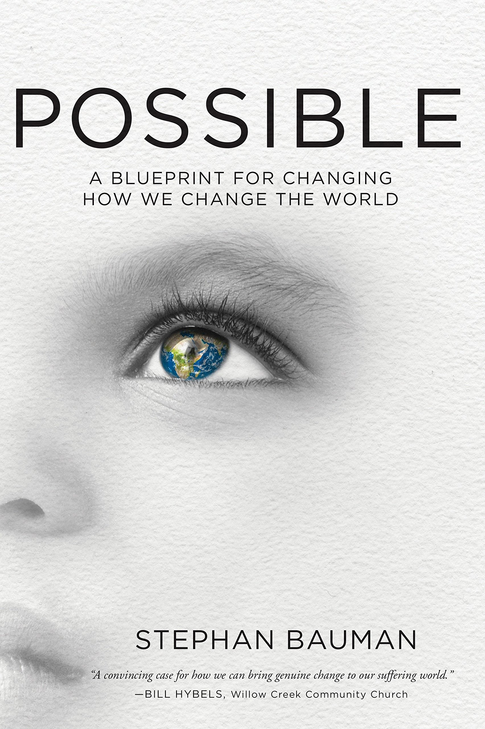 Amazon possible a blueprint for changing how we change the amazon possible a blueprint for changing how we change the world 9781601425829 stephan bauman books malvernweather Images