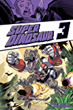 Super Dinosaur, Vol. 3