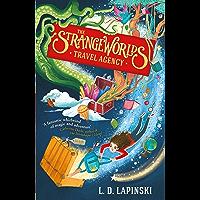 The Strangeworlds Travel Agency (English Edition)