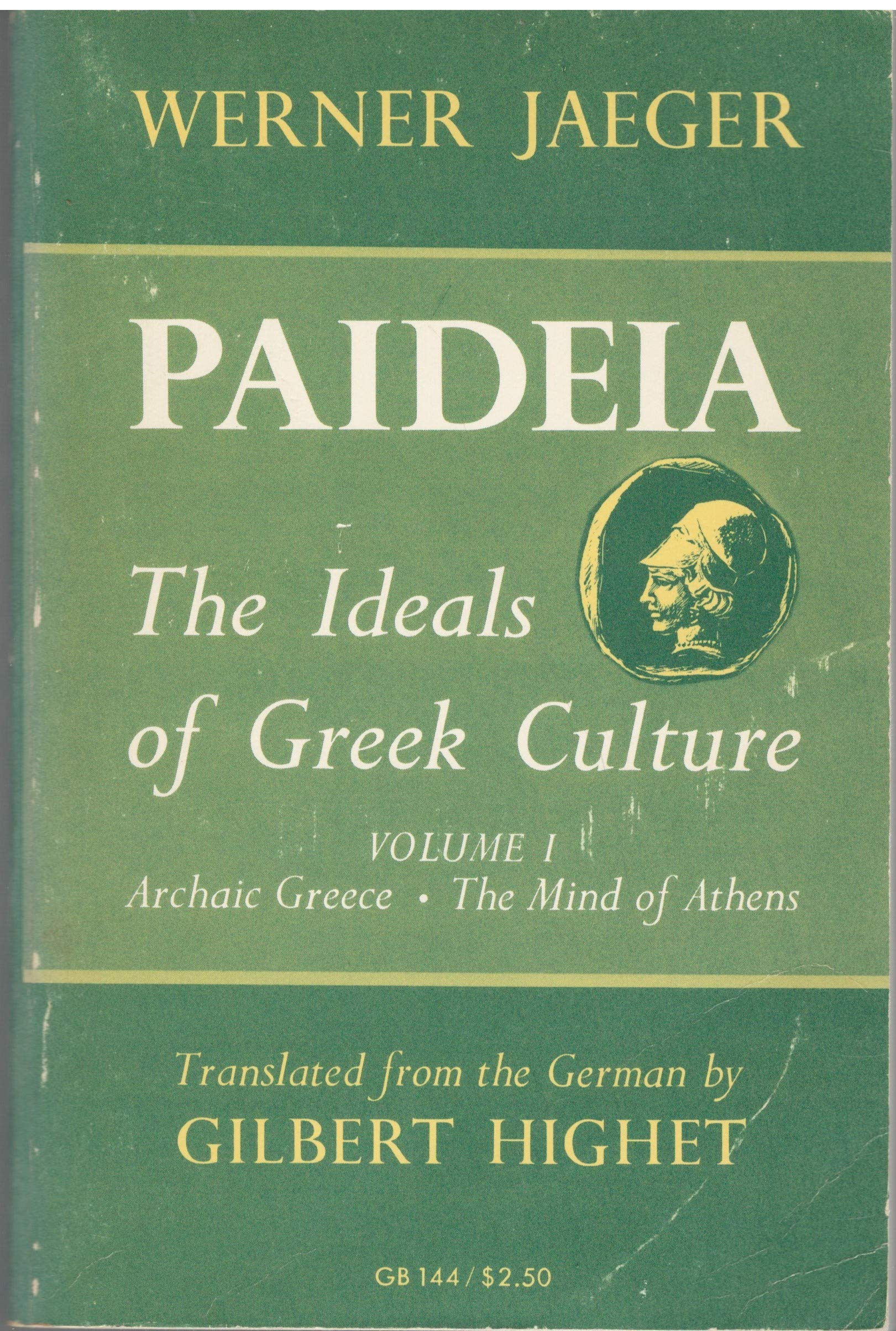 Paideia The Ideals of Greek Culture Volume I Archaic Greece The Mind of Anthens Second Edition, Werner Jaeger