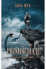 Primordia 2: Return to the Lost World Kindle Edition