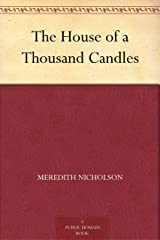 The House of a Thousand Candles Kindle Edition