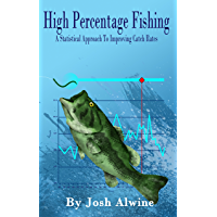 High Percentage Fishing: A Statistical Approach To Improving Catch Rates (English Edition)