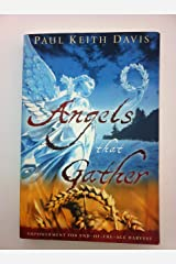 Angels That Gather: Empowerment for End-Of-the-Age Harvest Paperback
