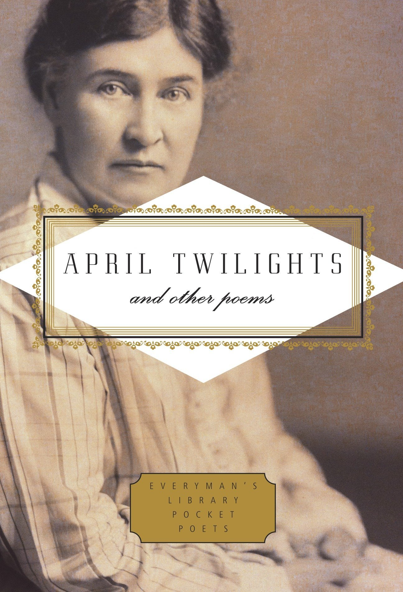 April Twilights and Other Poems (Everyman's Library Pocket Poets Series) PDF