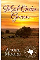Mail Order Groom (Mail Order Brides of River Bend Book 2) Kindle Edition