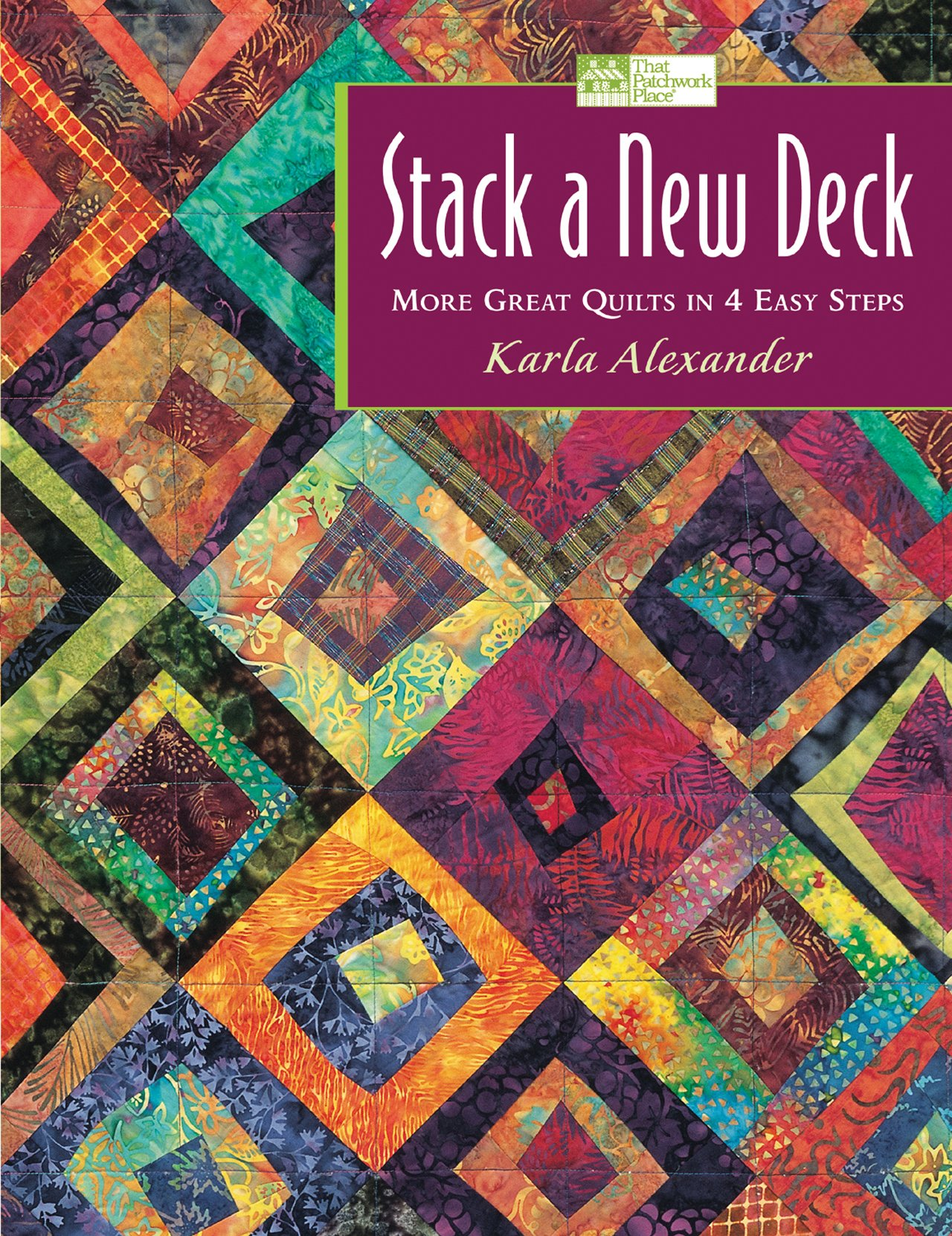 Stack a New Deck: More Great Quilts