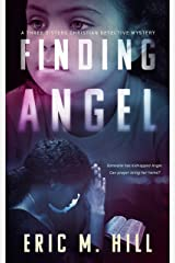 Finding Angel: A Suspenseful Christian Detective Mystery (A Three Sisters Detective Agency Case Book 1) Kindle Edition