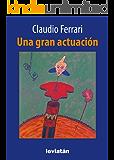 Una gran actuación (Spanish Edition)