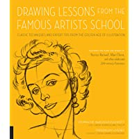 Drawing Lessons from the Famous Artists School: Classic Techniques and Expert Tips from the Golden Age of Illustration - Featuring the Work and Words ... Other Celebrated 20th-Century Illustrators