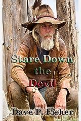 Stare Down the Devil: The Saga of Buck Drake Kindle Edition