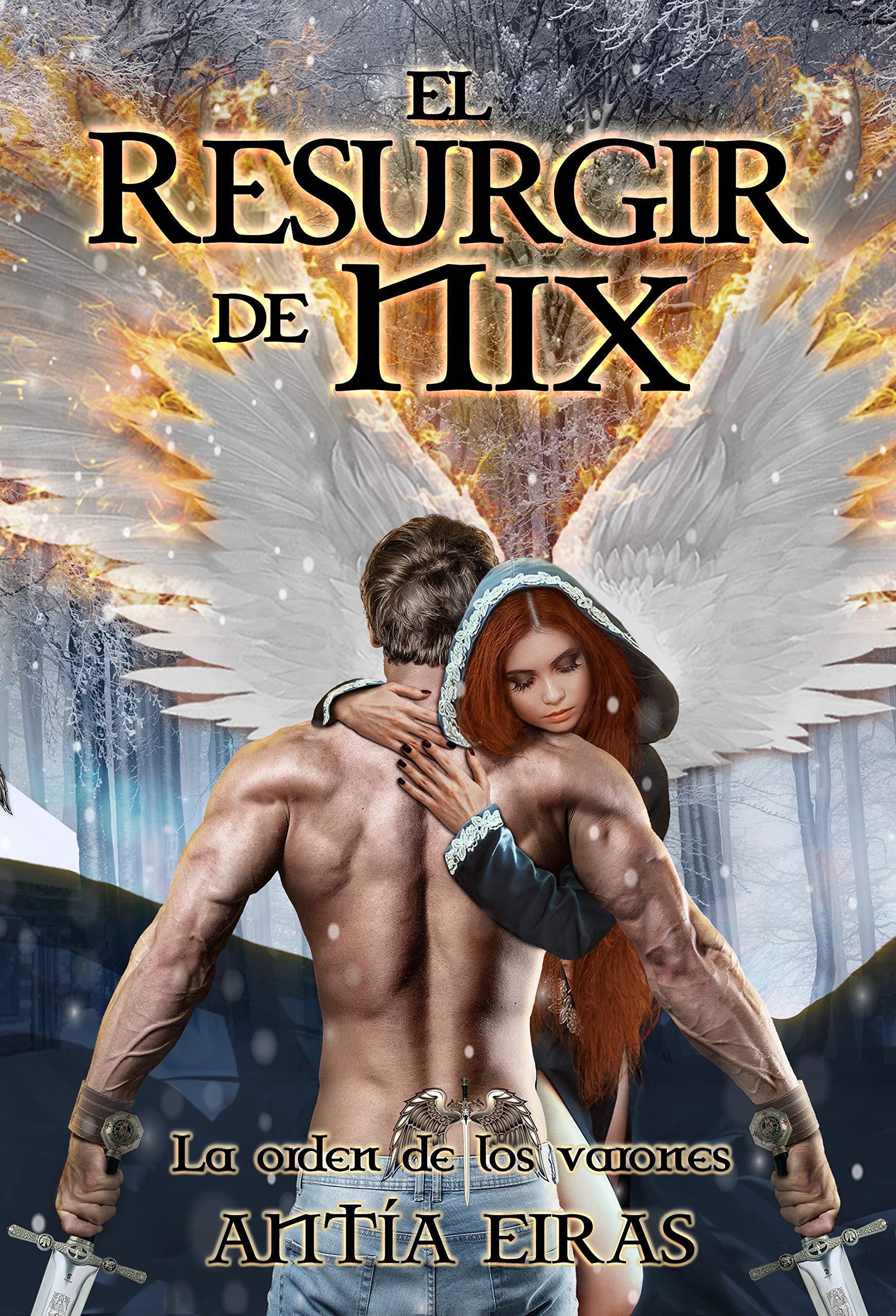 El Resurgir de Nix (La Orden de los Varones nº 3) por Antía Eiras