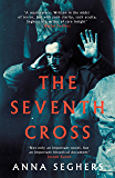 The Seventh Cross (Virago Modern Classics Book 779)