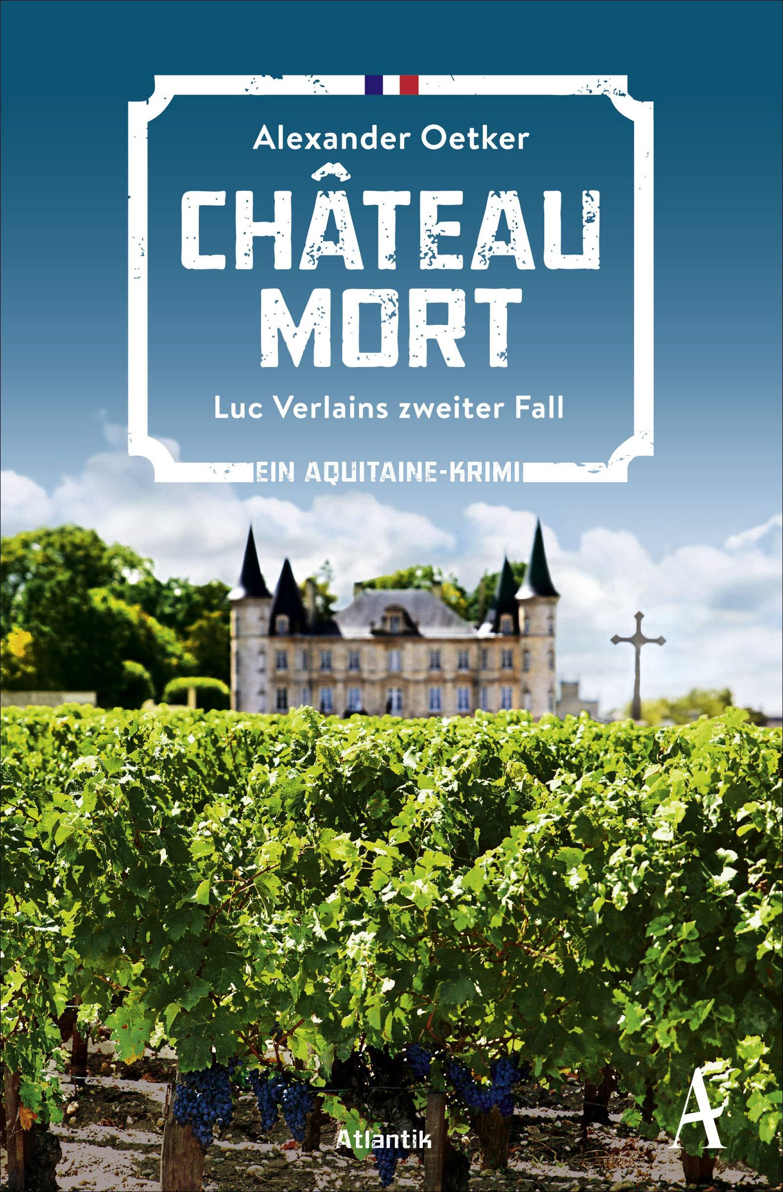 Château Mort  Luc Verlains Zweiter Fall  Luc Verlain Ermittelt Band 2