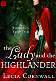 The Lady and the Highlander (A Highland Fairytale)