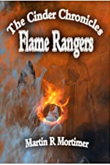 Flame Rangers (The Cinder Chronicles Book 1) Kindle Edition