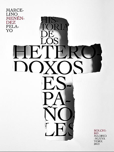 Historia de los heterodoxos españoles eBook: Menéndez Pelayo ...