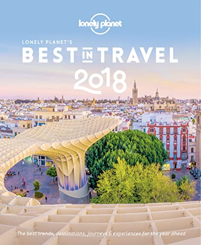 Best in Travel 2018 (Lonely Planet Travel Reference)