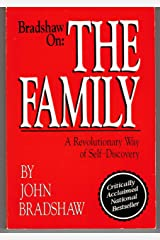 Bradshaw on the Family: A Revolutionary Way of Self Discovery Paperback