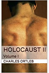 Holocaust II: Volume I Kindle Edition