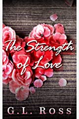 The Strength of Love Kindle Edition
