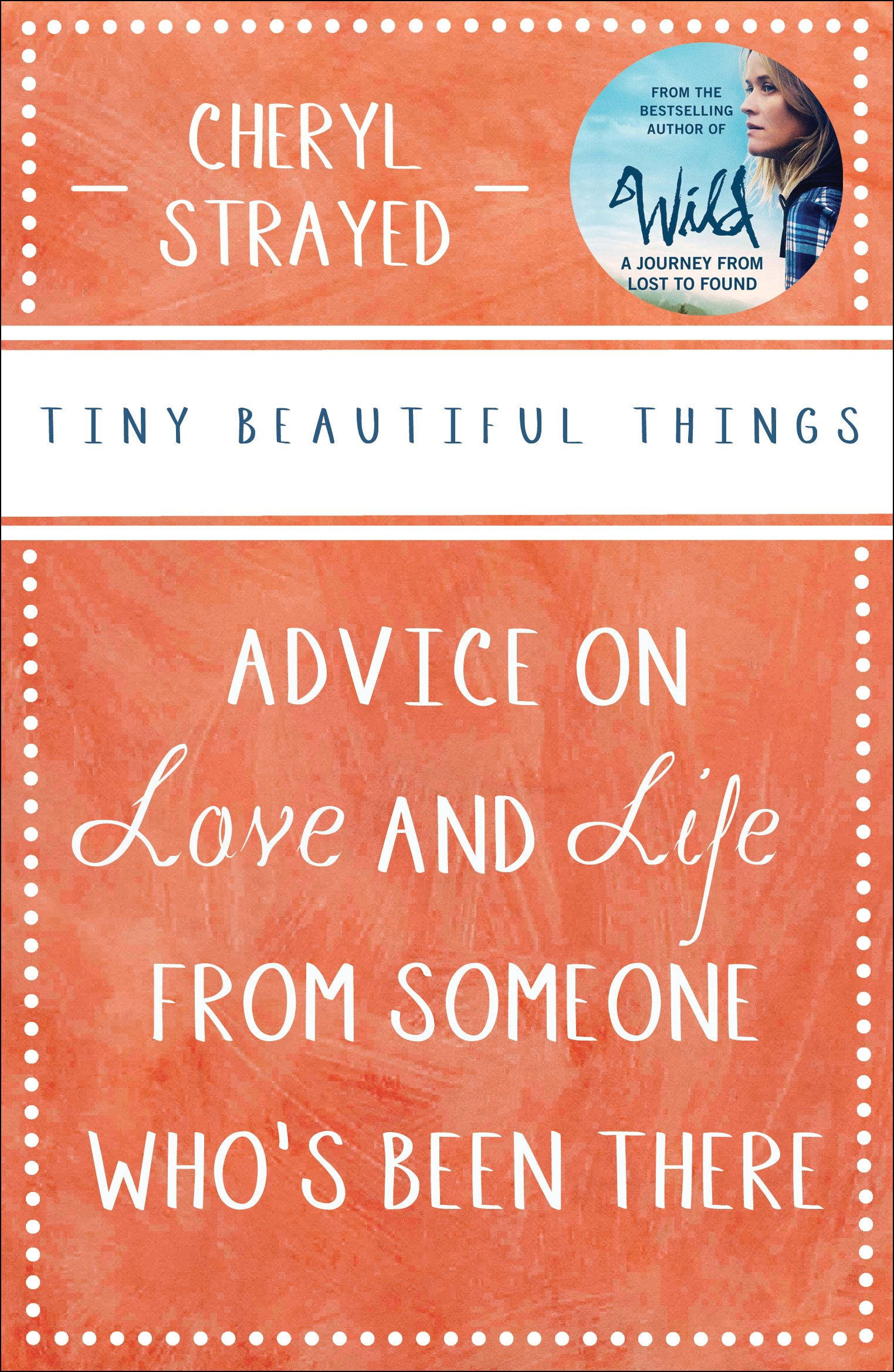 Tiny Beautiful Things: Advice on Love and Life from Someone Who's Been There PDF