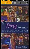 My Dirty Vacation: An Alpha Male Mafia Comedy Adventure (Dirty Detour Book 2)