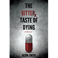 The Bitter Taste of Dying: A Memoir