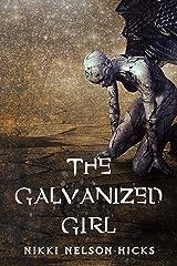 The Galvanized Girl Kindle Edition
