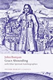 Grace Abounding: With Other Spiritual Autobiographies (Oxford World's Classics)