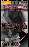 Wife Watch (Case #005)