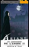 Ariane: Les chroniques de l'exode, livre 2