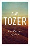 The Pursuit of God: The Human Thirst for the Divine (English Edition)