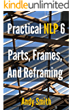 Practical NLP 6: Parts, Frames, And Reframing