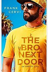 The Bro Next Door: An Erotic Life Kindle Edition