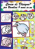 Corso di disegno per bambini dai 9 anni in su: come disegnare personaggi e animali cartoon