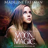 Moon Magic: Clearwater Witches, Book 4