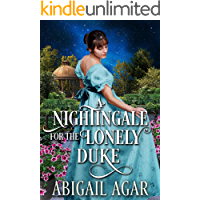A Nightingale for the Lonely Duke: A Historical Regency Romance Book