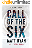 Call of the Six (The Preston Six Book 2)