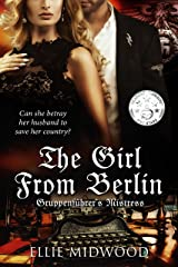 The Girl from Berlin: Gruppenführer's Mistress Kindle Edition