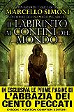Il labirinto ai confini del mondo (Il mercante di libri maledetti Vol. 3) (Italian Edition)