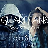 Guardians: The Quo: The Guardians Series, Book 5, Part 1