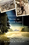 Hotel on Shadow Lake: A Novel