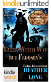 Magic and Mayhem: Every Witch Way But Floosey's (Kindle Worlds Novella) (Madison the Witch Hunter Book 1)