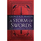 A Storm of Swords: The Illustrated Edition (A Song of Ice and Fire Illustrated Edition Book 3)