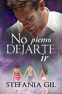 No pienso dejarte ir (Reencuentros nº 3) (Spanish Edition)
