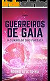 Guerreiros de Gaia: O Guardião dos Portais