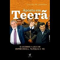 Aposta em Teerã: O acordo nuclear entre Brasil, Turquia e Irã